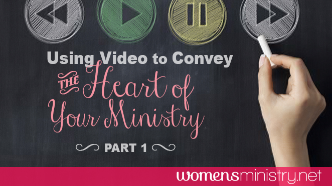 Use Video to Convey the Heart of Your Ministry